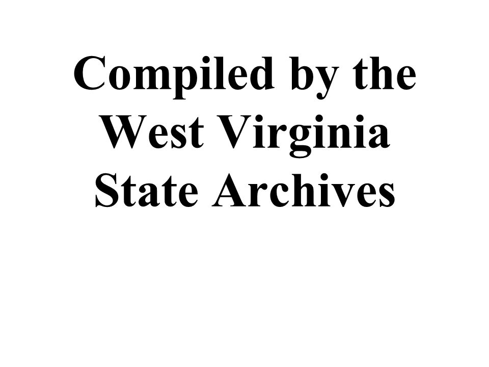 Compiled by the West Virginia State Archives