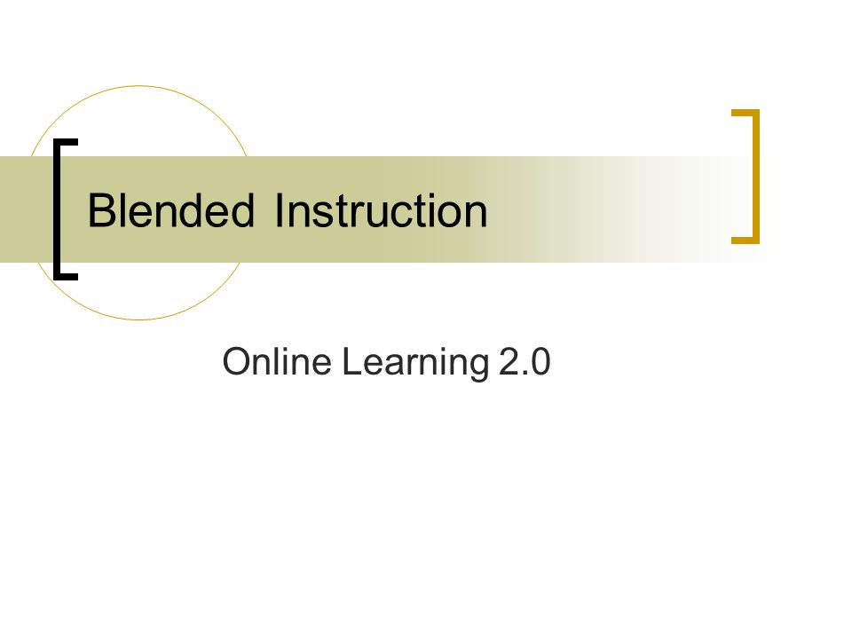 Blended Instruction Online Learning 2.0