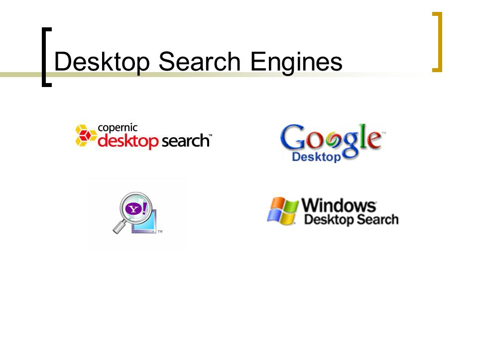 Desktop Search Engines