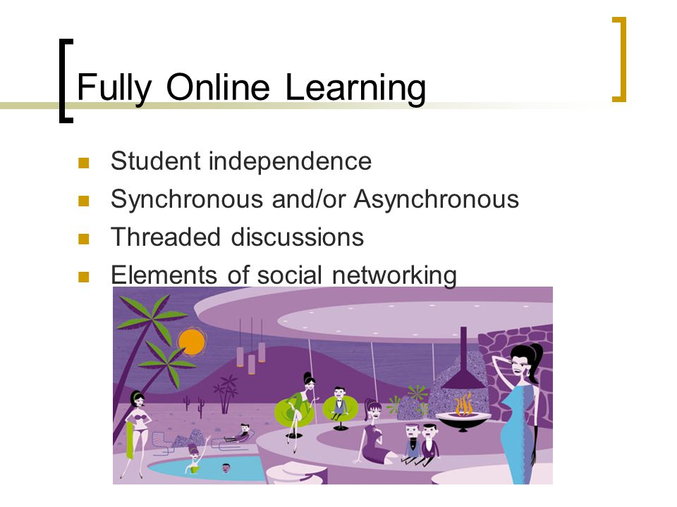 Blended Instruction Using elements of the online environment in a traditional, face- to-face setting