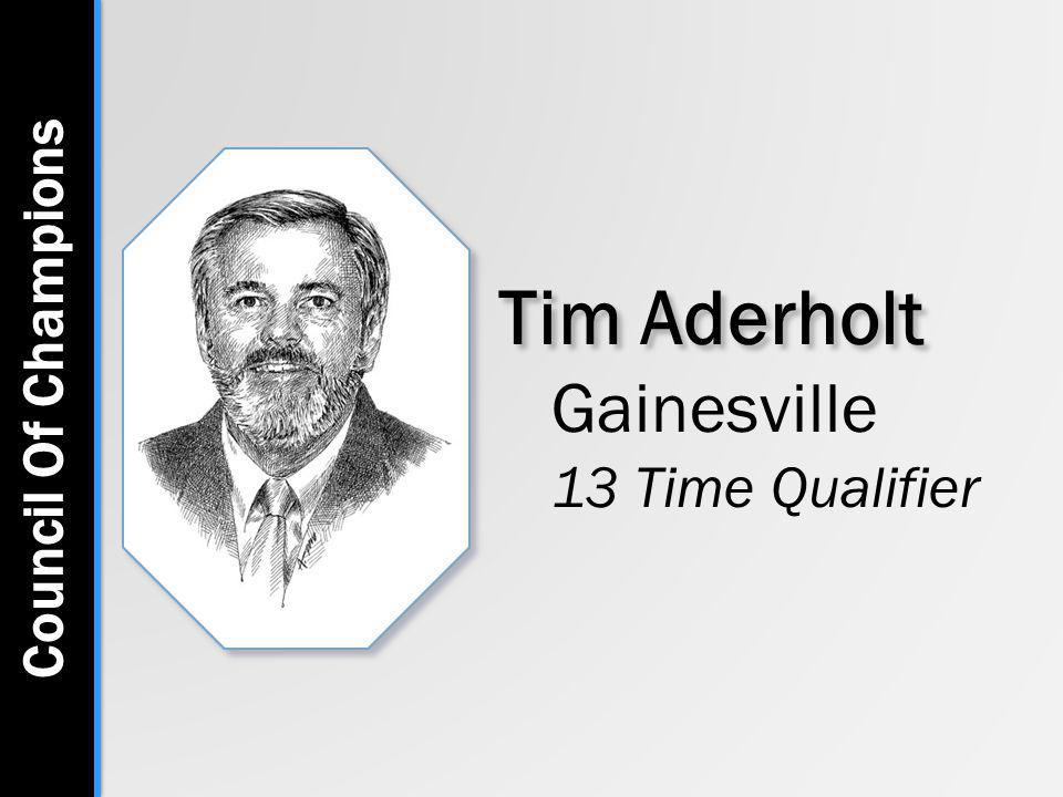 Tim Aderholt Gainesville 13 Time Qualifier Council Of Champions
