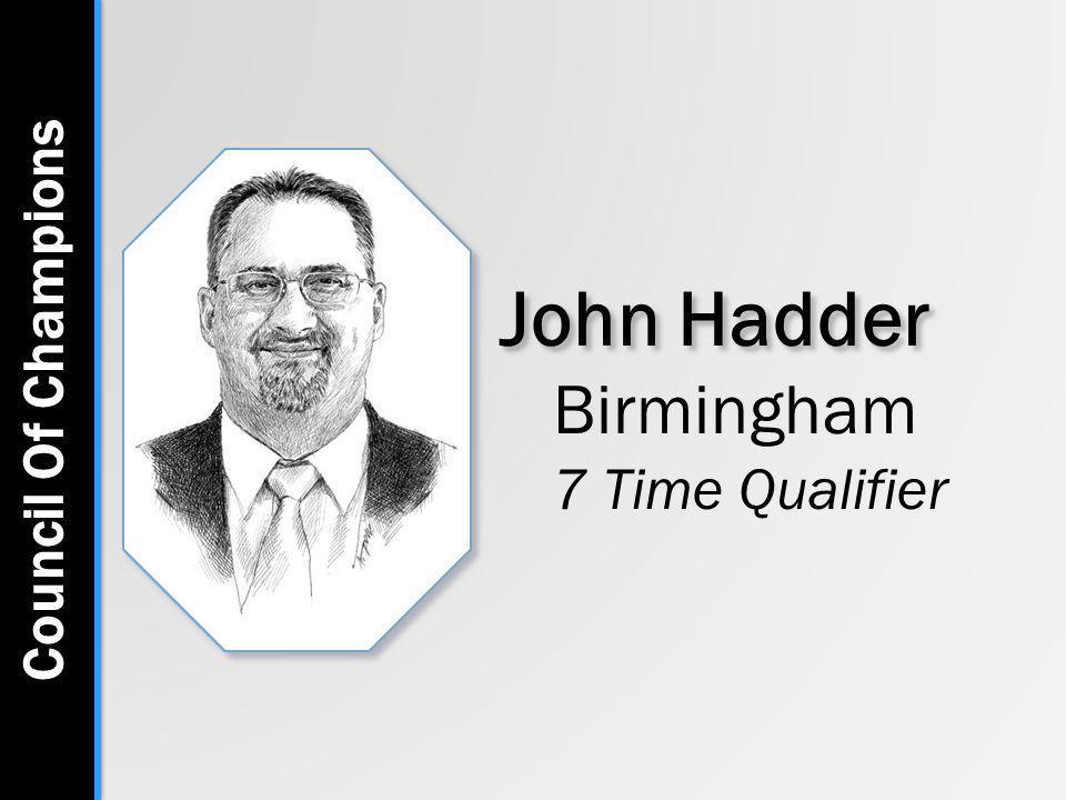 John Hadder Birmingham 7 Time Qualifier Council Of Champions