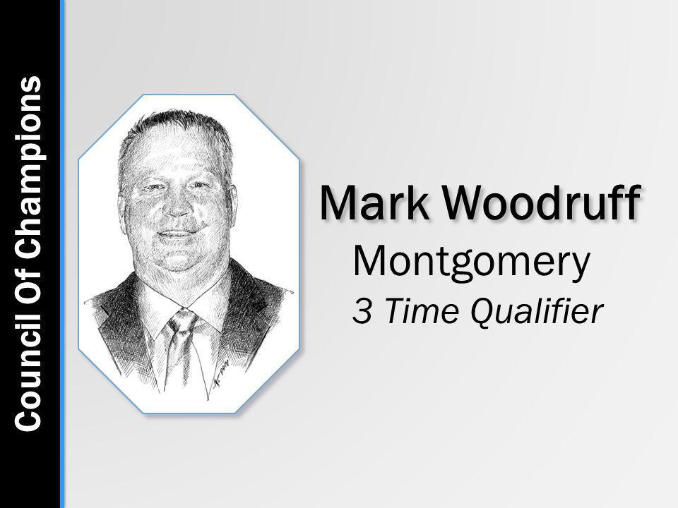 Mark Woodruff Montgomery 3 Time Qualifier Council Of Champions
