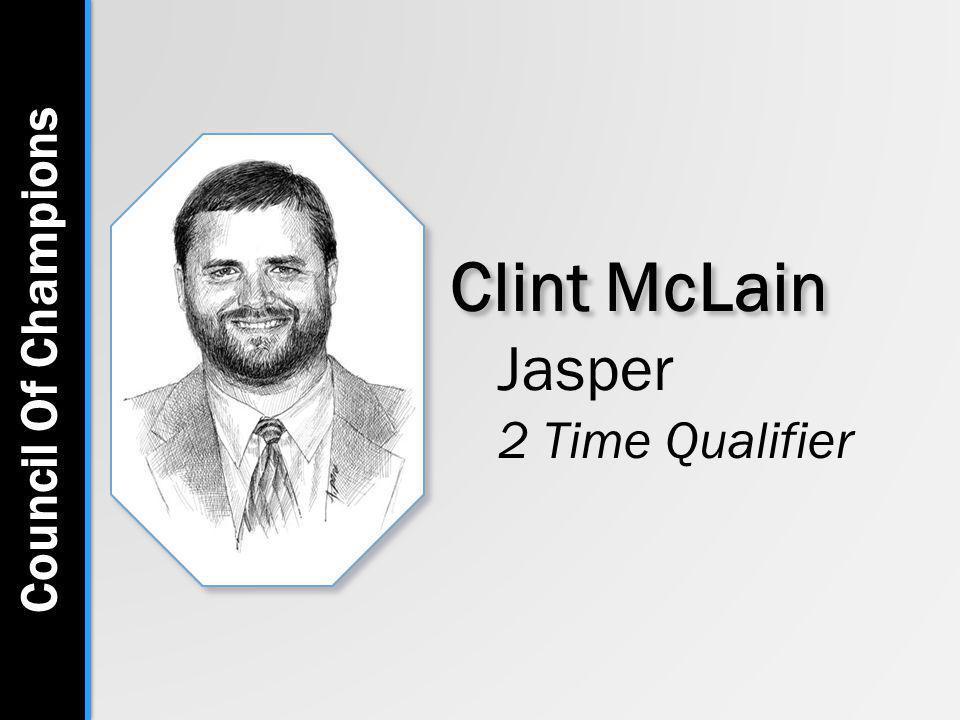Clint McLain Jasper 2 Time Qualifier Council Of Champions