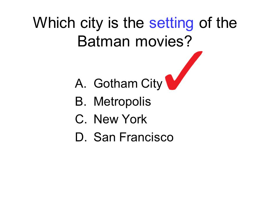 Which city is the setting of the Batman movies.