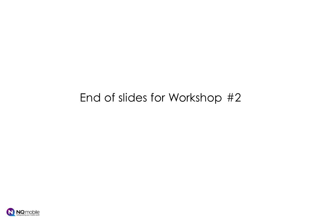 End of slides for Workshop #2