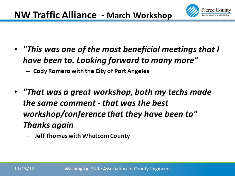 NW Traffic Alliance - March Workshop Washington State Association of County Engineers11/15/12