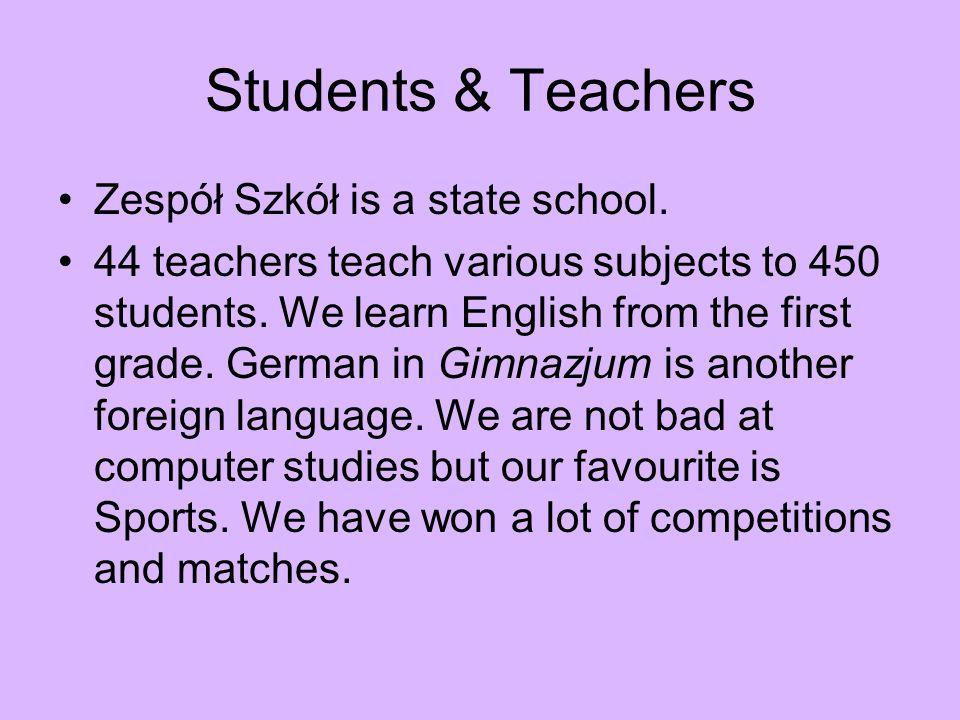 Students & Teachers Zespół Szkół is a state school.