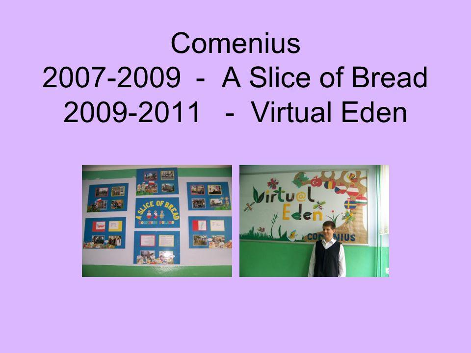 Comenius 2007-2009 - A Slice of Bread 2009-2011 - Virtual Eden