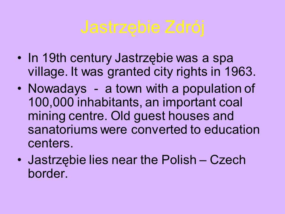 Jastrzębie Zdrój In 19th century Jastrzębie was a spa village.
