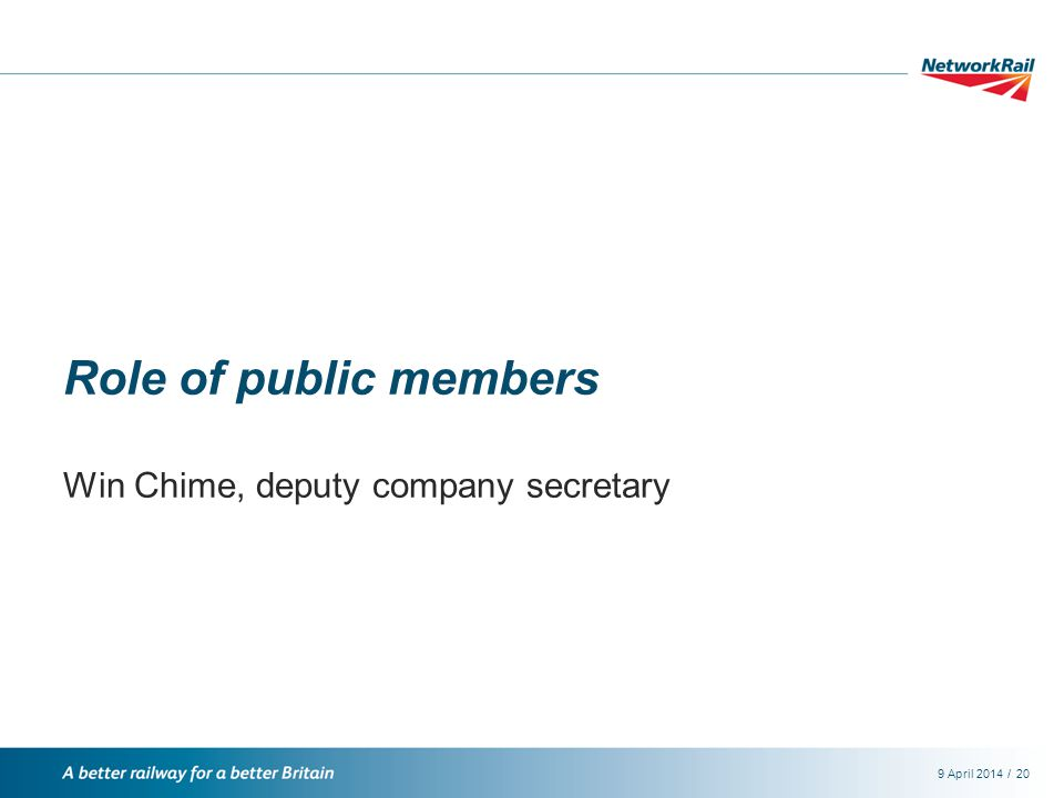 /9 April 201420 Role of public members Win Chime, deputy company secretary