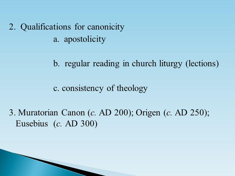 2. Qualifications for canonicity a. apostolicity b.