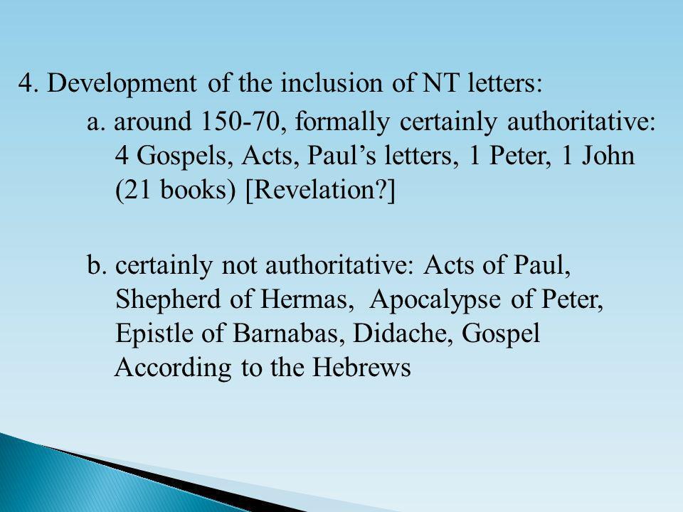 4. Development of the inclusion of NT letters: a.