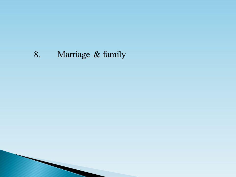8.Marriage & family
