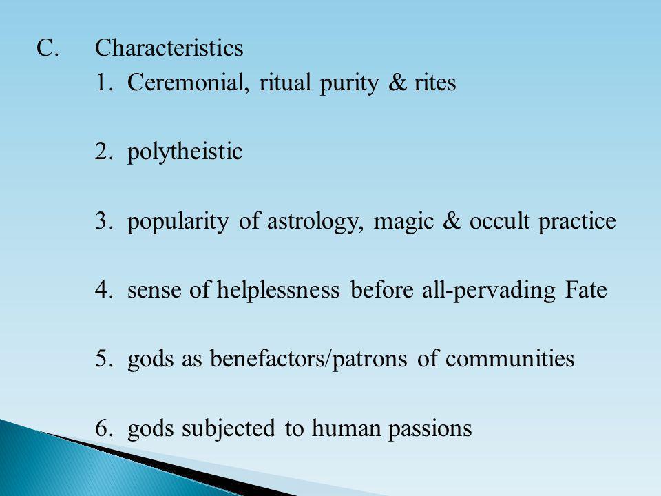 C.Characteristics 1. Ceremonial, ritual purity & rites 2.