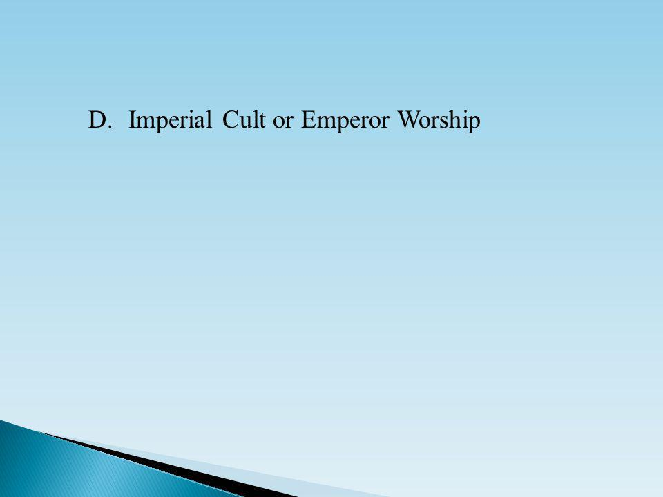 D.Imperial Cult or Emperor Worship