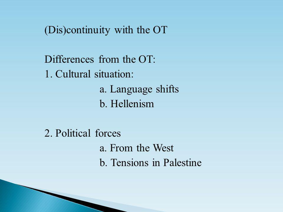 (Dis)continuity with the OT Differences from the OT: 1.