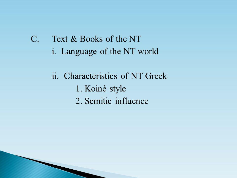 C.Text & Books of the NT i. Language of the NT world ii.