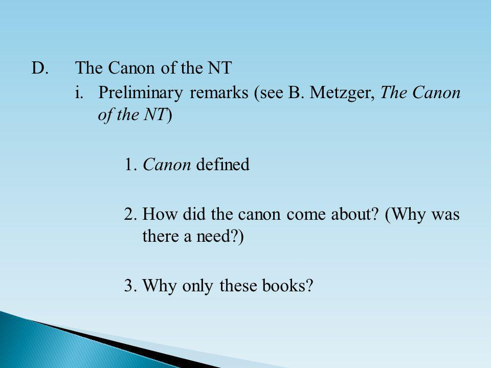 D.The Canon of the NT i. Preliminary remarks (see B.