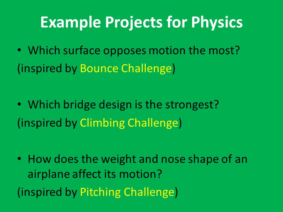 Example Projects for Physics Which surface opposes motion the most.