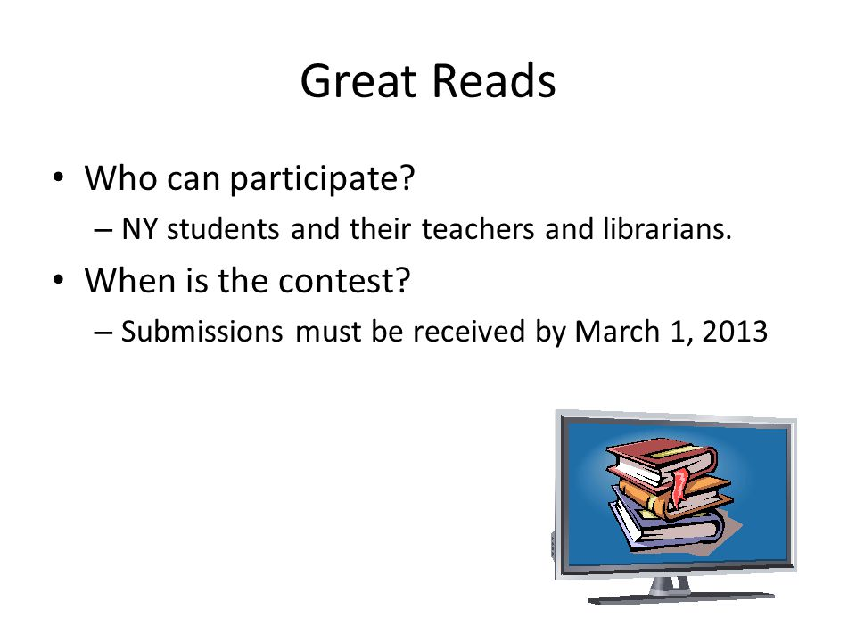 Great Reads Who can participate. – NY students and their teachers and librarians.