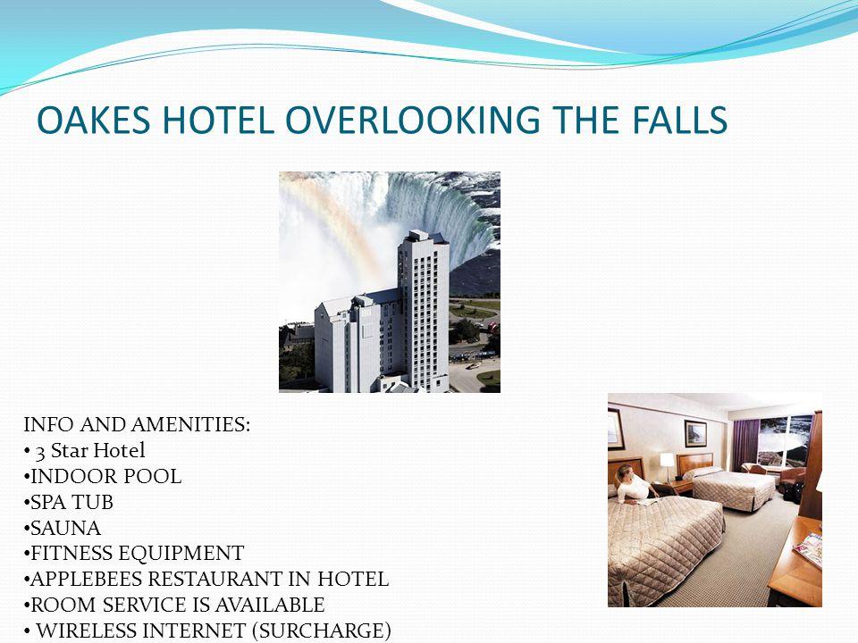 DAYS INN CLIFTON HILL CASINO AMENITIES: 2 STAR HOTEL MAID OF THE MIST 1 BLOCK AWAY RAINBOW TOWER WITHIN ONE- HALF KILOMETER INDOOR POOL SPA TUB SUANA