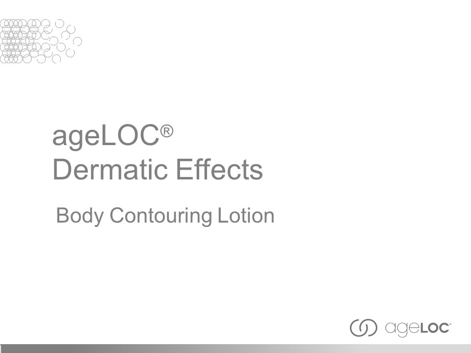 ageLOC ® Dermatic Effects Body Contouring Lotion