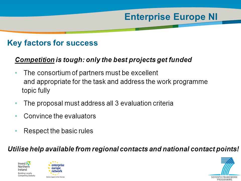 IRT Teams | Sept 08 | ‹#›Title of the presentation | Date |‹#› Enterprise Europe NI Key factors for success Competition is tough: only the best projec