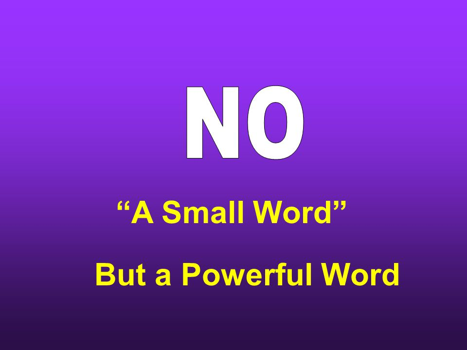 A Small Word But a Powerful Word