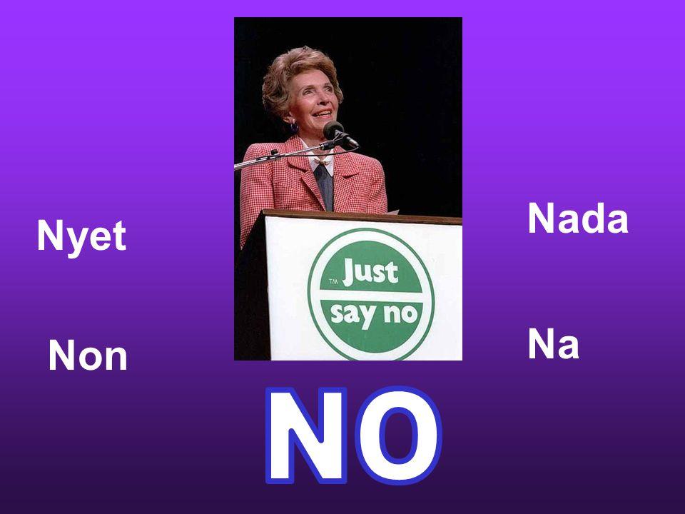 Nyet Nada Na Non