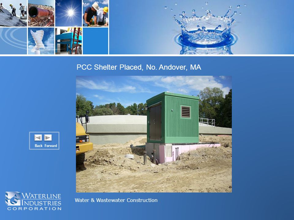 Water & Wastewater Construction Back Forward PCC Shelter Placed, No. Andover, MA