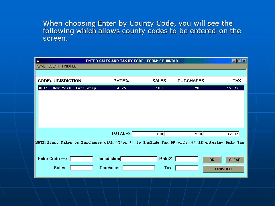 When choosing Enter by County Code, you will see the following which allows county codes to be entered on the screen.