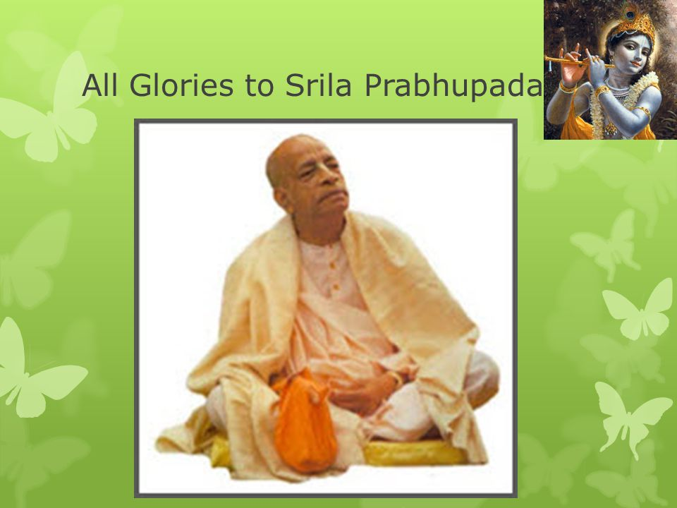 All Glories to Srila Prabhupada