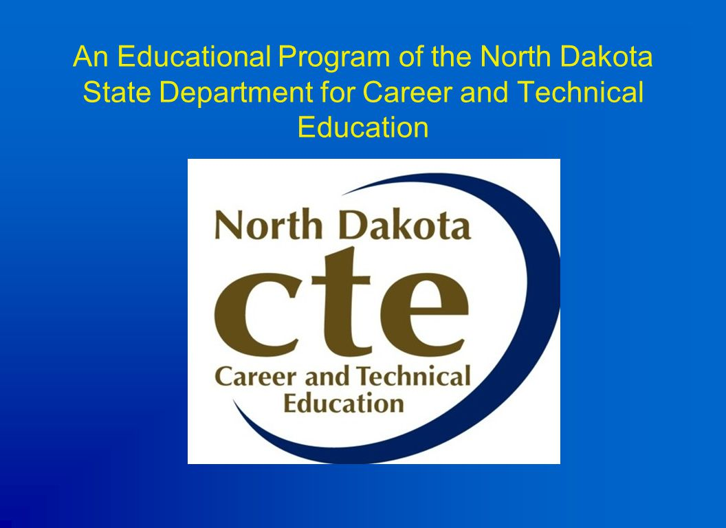 An Educational Program of the North Dakota State Department for Career and Technical Education