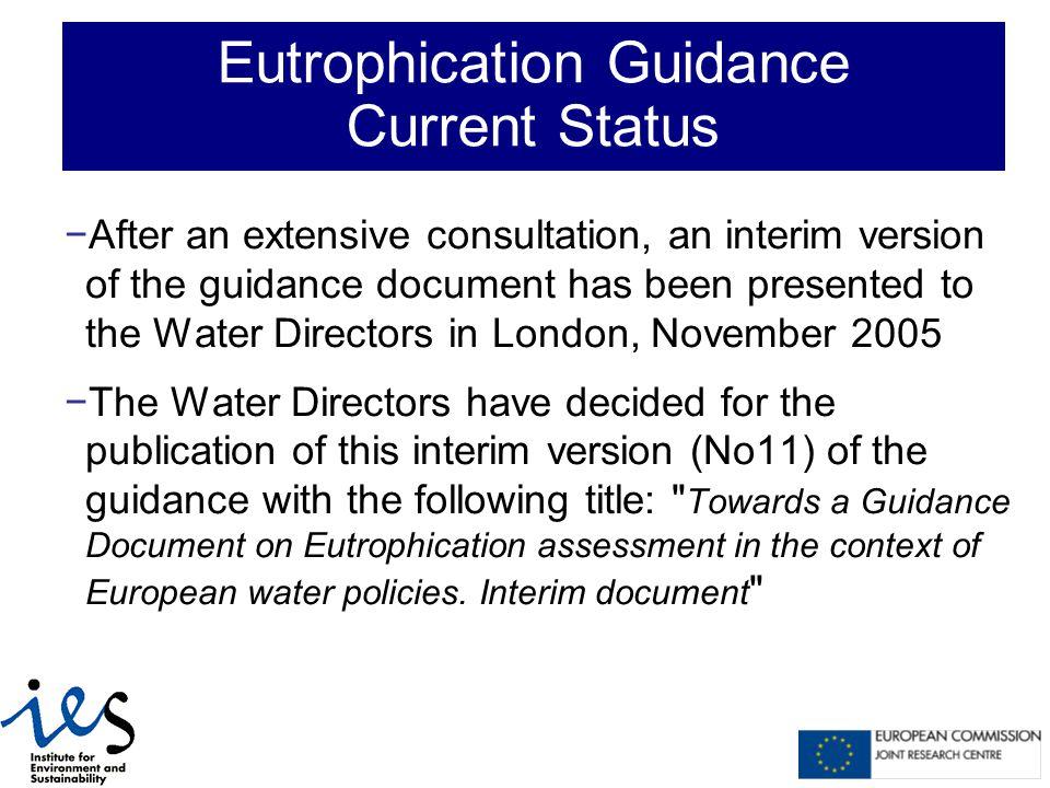 WFD (2000/60/EC) Urban Waste Water Treatment Directive (91/271/EEC) Nitrates Directive (91/676/EEC) Habitats Directive (92/42/EEC) Shellfish Waters Directive (79/923/EEC) Freshwater Fish Directive (78/659/EEC) Bathing Water Directive (76/160/EEC) Abstraction of Drinking Water Directive (75/440/EEC) National Emission Ceilings Directive (2001/81/EC) Eutrophication in European policies