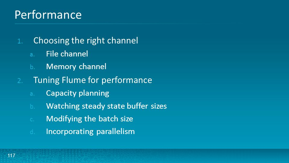 Performance: Choosing the right channel 118 There are two recommended channel implementations: 1.