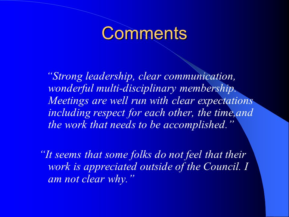 Comments Strong leadership, clear communication, wonderful multi-disciplinary membership.
