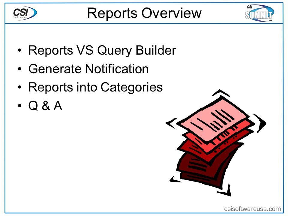 Reports Overview Reports VS Query Builder Generate Notification Reports into Categories Q & A
