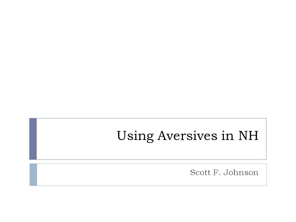Using Aversives in NH Scott F. Johnson