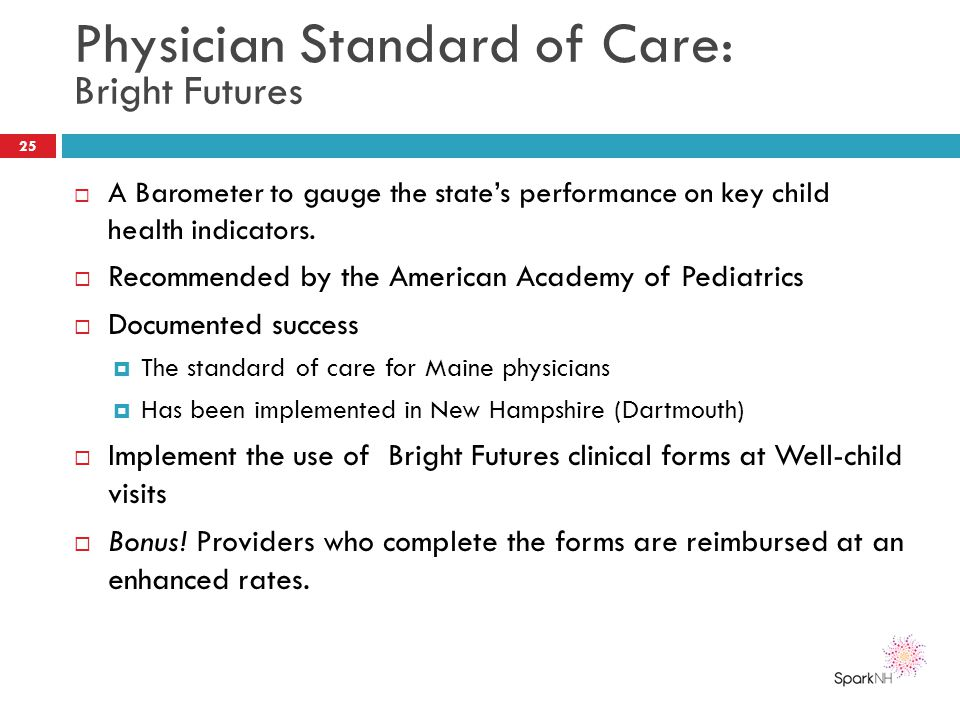 Physician Standard of Care: Bright Futures  A Barometer to gauge the state's performance on key child health indicators.  Recommended by the America