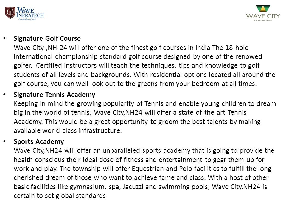 Signature Golf Course Wave City,NH-24 will offer one of the finest golf courses in India The 18-hole international championship standard golf course d
