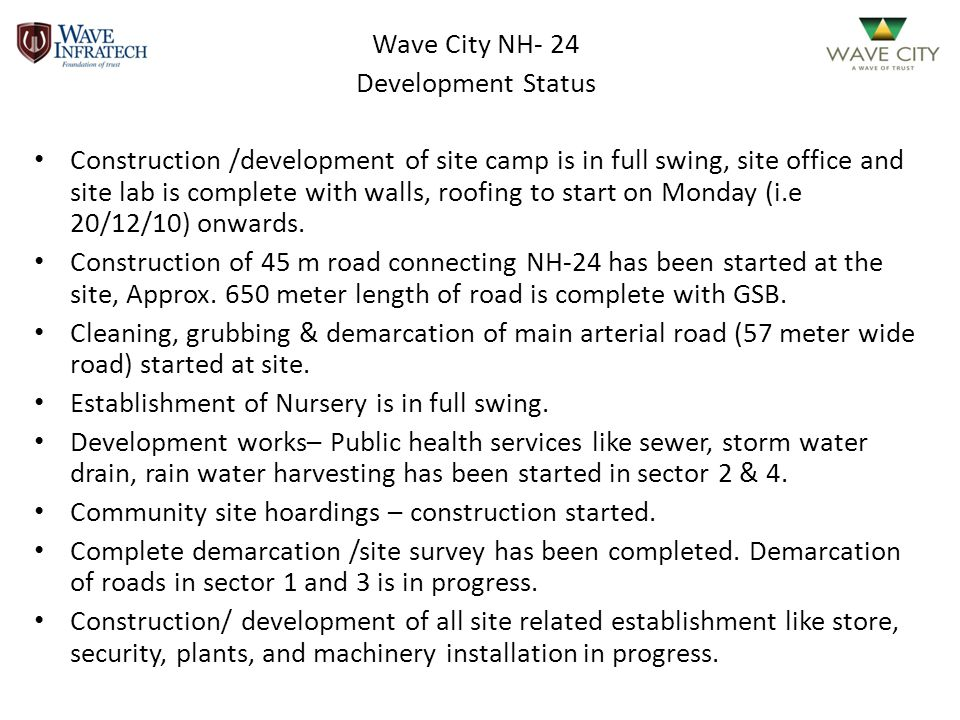 Wave City NH- 24 Development Status Construction /development of site camp is in full swing, site office and site lab is complete with walls, roofing