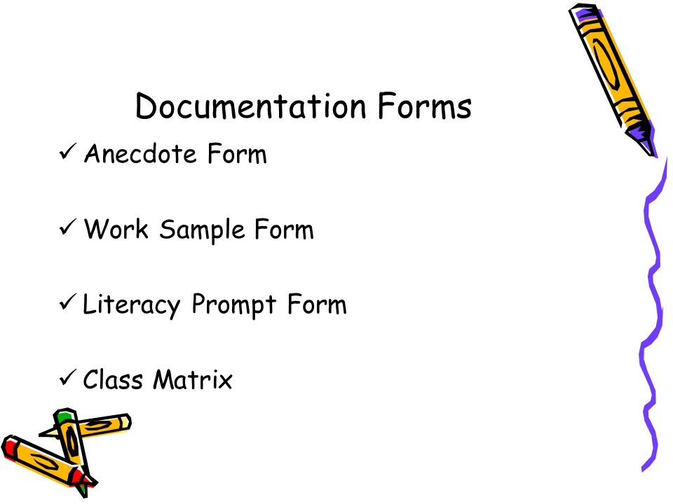 Documentation Forms Anecdote Form Work Sample Form Literacy Prompt Form Class Matrix