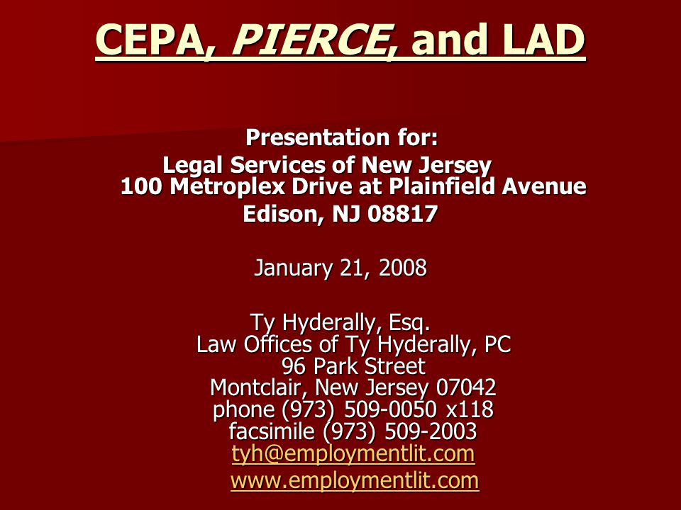 CEPA, PIERCE, and LAD Presentation for: Legal Services of New Jersey 100 Metroplex Drive at Plainfield Avenue Legal Services of New Jersey 100 Metropl