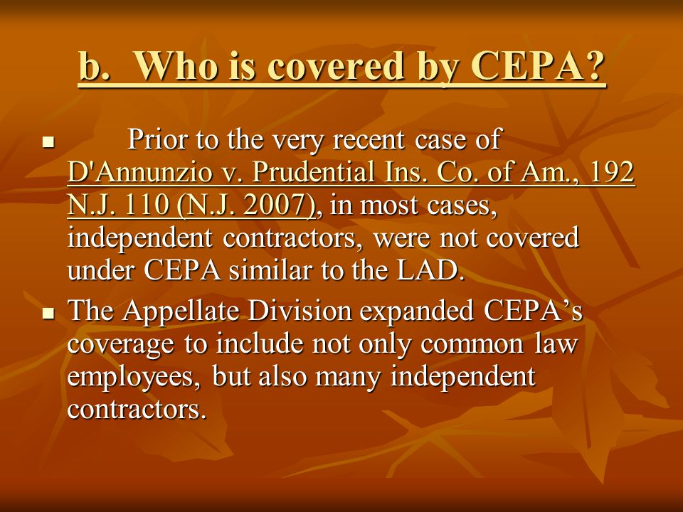 Legal Theories FEDERAL LAW Title VII ADEA ADA STATE LAW LAD CEPA Workers' Compensation Law Common Law Claims Intentional Infliction of Emotional Distress Assault Battery Invasion of Privacy False Imprisonment