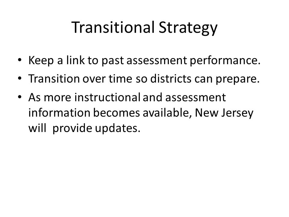 Transitional Strategy Keep a link to past assessment performance.
