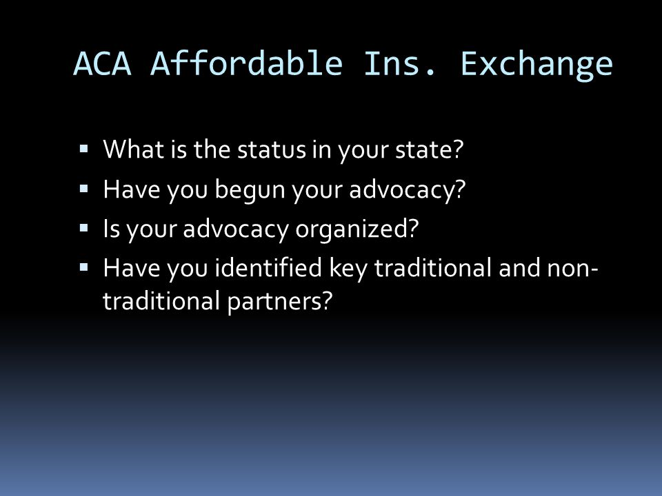 ACA Affordable Ins. Exchange  What is the status in your state.