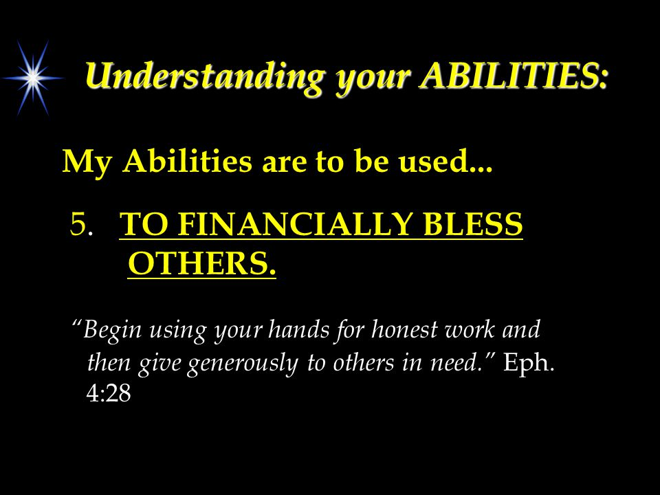 Understanding your ABILITIES: My Abilities are to be used...