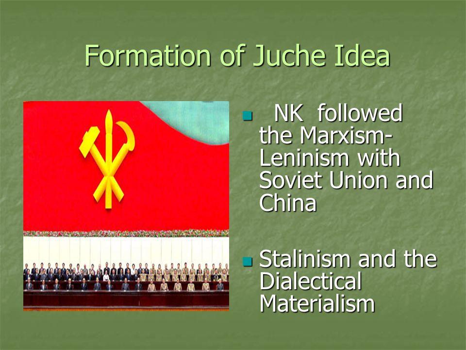 Formation of Juche Idea Formation of Juche Idea De-Stalinization and Sino-Soviet Split in 1950s.