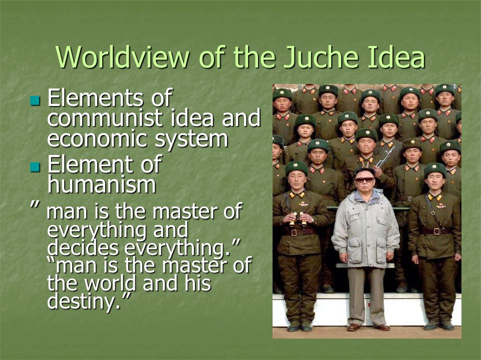 Worldview of the Juche Idea Independence of human beings Independence of human beings -- independence in thought, politics, economy, and reliance in defense.